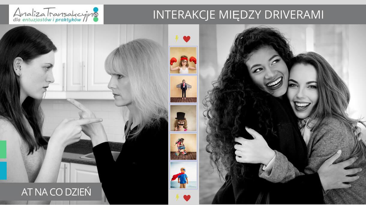 Analiza Transakcyjna, drivery, interakcje, sympatie i antypatie