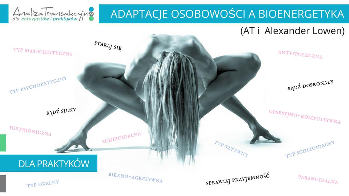 Analiza Transakcyjna, adaptacje osobowości, bioenergetyka, Alexander Lowen
